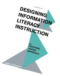 Designing Information Literacy Instruction: The Teaching
