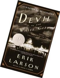 The Devil in the White City: Murder, Magic, and Madness at