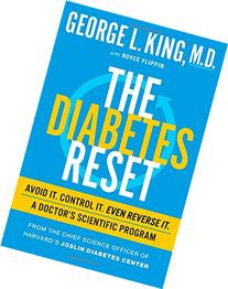 The Diabetes Reset: Avoid It. Control It. Even Reverse It. A