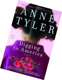 Digging to America: A Novel