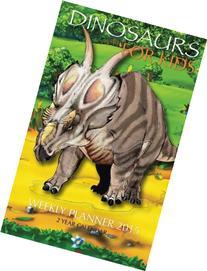 Dinosaurs For Kids Weekly Planner 2015: 2 Year Calendar