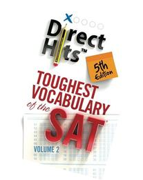 Direct Hits Toughest Vocabulary of the SAT, Volume 2
