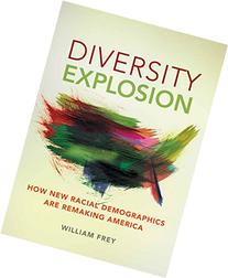 Diversity Explosion: How New Racial Demographics are