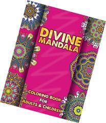 Divine Mandala Coloring Book For Adults & Children (Sacred