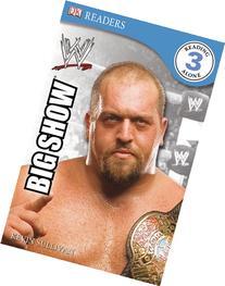 DK Reader Level 3 WWE: The Big Show