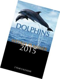 Dolphins Weekly Planner 2015: 2 Year Calendar