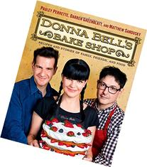 Donna Bell's Bake Shop: Recipes and Stories of Family,
