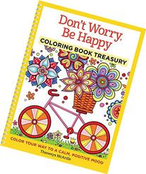 Don't Worry, Be Happy Coloring Book Treasury: Color Your Way
