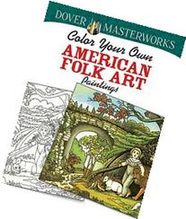 Dover Masterworks: Color Your Own American Folk Art