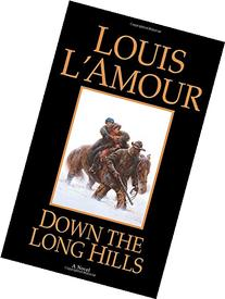 Down the Long Hills: A Novel