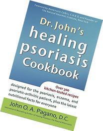 Dr. Johns Healing Psoriasis Cookbook...Plus!