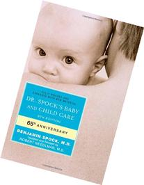 Dr. Spock's Baby and Child Care: 9th Edition