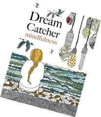 Dream Catcher: mindfulness: A beautiful, stress-reducing