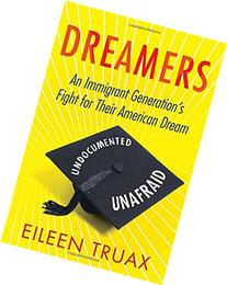 Dreamers: An Immigrant Generation's Fight for Their American