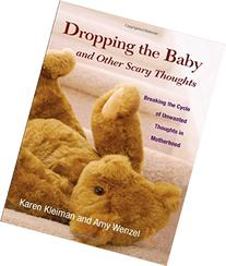 Dropping the Baby and Other Scary Thoughts: Breaking the