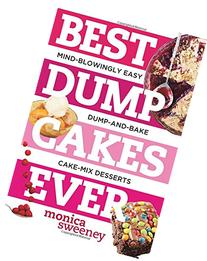 Best Dump Cakes Ever: Mind-Blowingly Easy Dump-and-Bake Cake