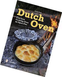 Dutch Oven: Cast-Iron Cooking over an Open Fire