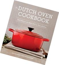 The Dutch Oven Cookbook: Recipes for the Best Pot in Your