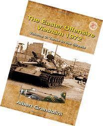 The Easter Offensive - Vietnam 1972: Volume 2: Tanks in the
