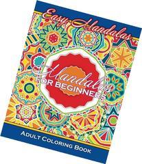 Easy Mandalas Mandalas For Beginners Adult Coloring Book