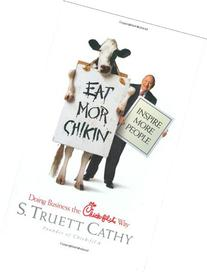 Eat Mor Chikin : Doing Business the Chick-Fil-a Way