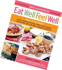 Eat Well, Feel Well: More Than 150 Delicious Specific