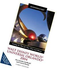 Econoguide Walt Disney World, Universal Orlando 2004 Also