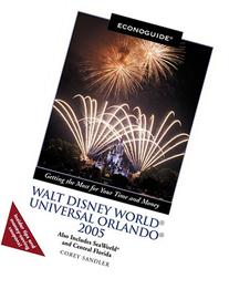 Econoguide Walt Disney World, Universal Orlando 2005: Also