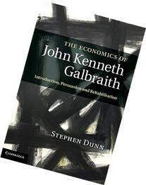 The Economics of John Kenneth Galbraith: Introduction,