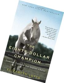 The Eighty-Dollar Champion: Snowman, The Horse That Inspired