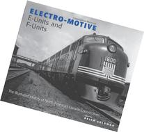 Electro-Motive E-Units and F-Units: The Illustrated History