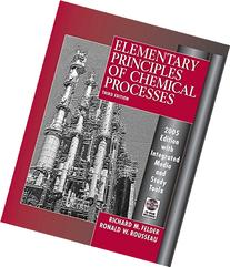 Elementary Principles of Chemical Processes, 3rd Edition