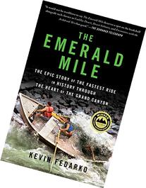 The Emerald Mile: The Epic Story of the Fastest Ride in