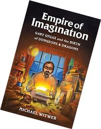 Empire of Imagination: Gary Gygax and the Birth of Dungeons