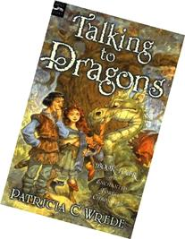 The Enchanted Forest Chronicles Dealing with Dragons /
