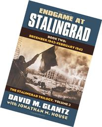 Endgame at Stalingrad: Book Two: December 1942–-February
