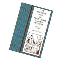 The Essential Book of Traditional Chinese Medicine, Vol. 1: