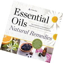 Essential Oils Natural Remedies: The Complete A-Z Reference