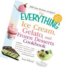 The Everything Ice Cream, Gelato, and Frozen Desserts