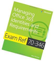 Exam Ref 70-346 Managing Office 365 Identities and