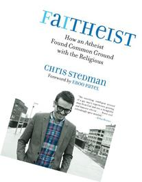 Faitheist: How an Atheist Found Common Ground with the