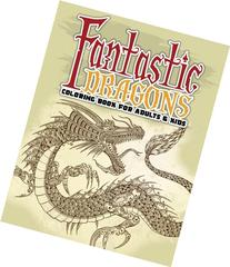 Fantastic Dragons Coloring Book For Adults & Kids