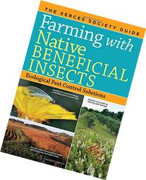 Farming with Native Beneficial Insects: Ecological Pest