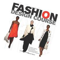 Fashion Design Course Principles Practice And Techniques A Practical Guide For Aspiring Fashion Designers 9780764144233 Searchub
