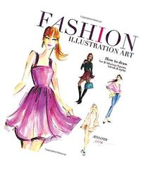 Fashion Illustration Art: How to Draw Fun & Fabulous Figures
