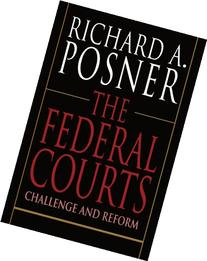 Federal Courts: Challenge and Reform