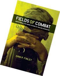 Fields of Combat: Understanding Ptsd Among Veterans of Iraq