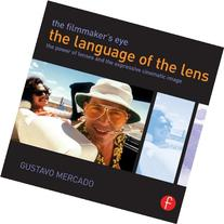 The Filmmaker's Eye: The Language of the Lens: The Power of