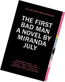 The First Bad Man: A Novel