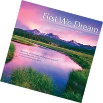 First We Dream 2013 Wall Calendar